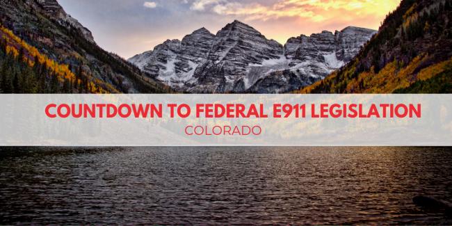 Countdown To Federal E911 Legislation: Colorado