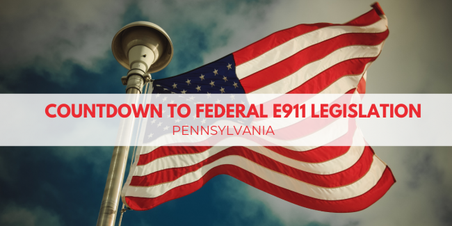 Countdown To Federal E911 Legislation: Pennsylvania