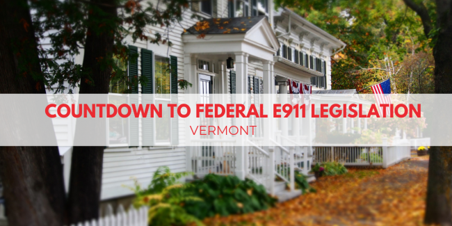 Countdown to Federal E911 Legislation Vermont