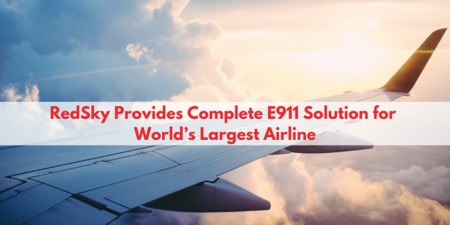 RedSky Provides Complete E911 Solution for World's Largest Airline